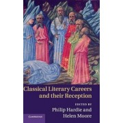 Classical Literary Careers and their Reception by Philip Hardie