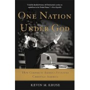 One Nation Under God by Kevin Kruse