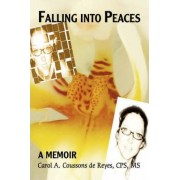 Falling Into Peaces by Carol Coussons De Reyes