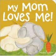 My Mom Loves Me! by Marianne Richmond