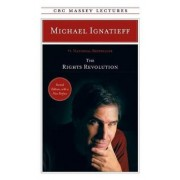 The Rights Revolution by Professor Michael Ignatieff