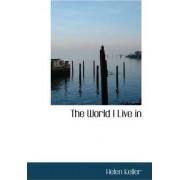 The World I Live in by Professor of Public Law European Law and International Law Helen Keller