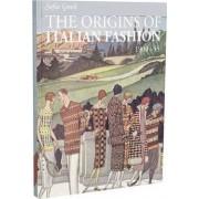 The Origins of Italian Fashion 1900-1945 by Sofia Gnoli