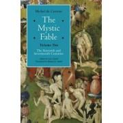 The Mystic Fable: Volume Two by Michel de Certeau