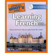 The Complete Idiot's Guide to Learning French by Gail Stein