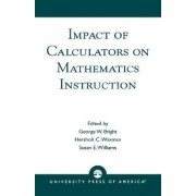 Impact of Calculators on Mathematics Instruction by George W. Bright