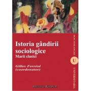 Istoria gandirii sociologice. Marii clasici