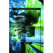 Hydrology and Global Environmental Change by Nigel W. Arnell