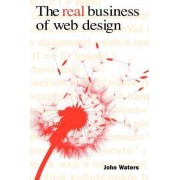 The Real Business of Web Design by John F. Waters