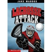 Lacrosse Attack by Jake Maddox