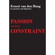 Passion and Social Constraint by Ernest Van Den Haag