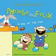 The Adventures of Phoebe and Felix: A Day at the Fair