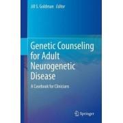 Genetic Counseling for Adult Neurogenetic Disease by Jill S. Goldman