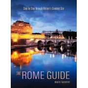 The Rome Guide: Step by Step Through the Art, Culture and History of the Eternal City