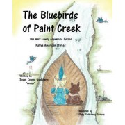 The Bluebirds of Paint Creek: The Hart Family Adventures Book 3