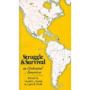 Struggle and Survival in Colonial America by David G. Sweet