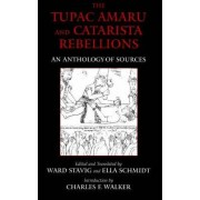 The Tupac Amaru and Catarista Rebellions by Ward Stavig