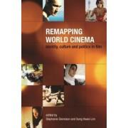 Remapping World Cinema by Stephanie Dennison
