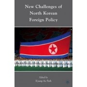 New Challenges of North Korean Foreign Policy by Kyung-Ae Park