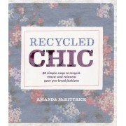 Recycled Chic by Amanda McKittrick
