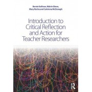 Introducing Critical Reflection and Action for Teacher Researchers: A Step-By-Step Guide