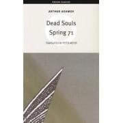 Dead Souls; Spring '71 by Arthur Adamov
