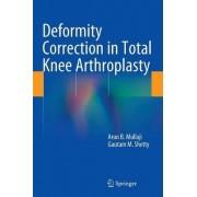 Deformity Correction in Total Knee Arthroplasty by Arun B. Mullaji