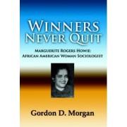 Winners Never Quit. MArguerite Rogers Howie by D. Gordon Morgan