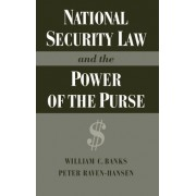 National Security Law and the Power of the Purse by William Banks
