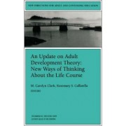 An Update on Adult Development Theory: New Ways of Thinking about the Life Course (Issue 84: New Dir Ections for Adult and Continuing Education-Ace) by Ace