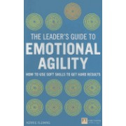 The Leader's Guide to Emotional Agility (Emotional Intelligence): How to Use Soft Skills to Get Hard Results