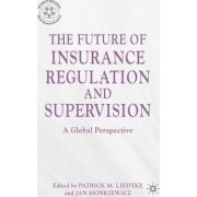 The Future of Insurance Regulation and Supervision by Patrick M. Liedtke