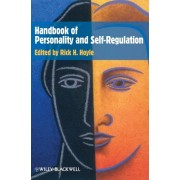 Handbook of Personality and Self-Regulation by Rick H. Hoyle