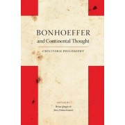 Bonhoeffer and Continental Thought by Brian E. Gregor