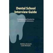 Dental School Interview Guide by Matthew Brutsche