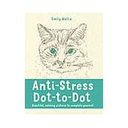 Anti-Stress Dot-to-Dot: Beautiful Calming Pictures to Complete Yourself