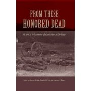 From These Honored Dead by Clarence Raymond Geier