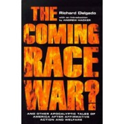 The Coming Race War? by Richard Delgado