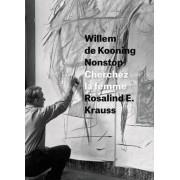 Willem de Kooning Nonstop by Rosalind E. Krauss