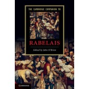 The Cambridge Companion to Rabelais by John O'Brien