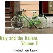 Italy and the Italians, Volume II by Friedrich Von Raumer