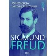 Opere esentiale 3 - Psihologia inconstientului - Sigmund Freud