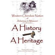 Western Cherokee Nation of Arkansas and Missouri - A History - A Heritage by Dr. Doyne Cantrell
