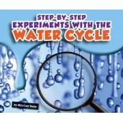 Step-By-Step Experiments with the Water Cycle by Shirley Duke