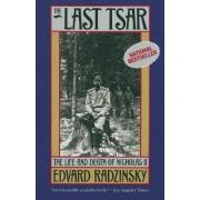 The Last Tsar by cEdvard Radzinskiai
