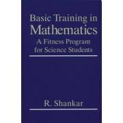 Basic Training in Mathematics by R. Shankar