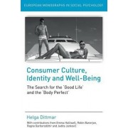 Consumer Culture, Identity and Well-Being by Helga Dittmar