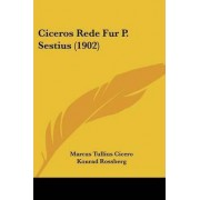 Ciceros Rede Fur P. Sestius (1902) by Marcus Tullius Cicero