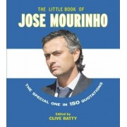 The Little Book of Jose Mourinho by Clive Batty