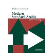 A Reference Grammar of Modern Standard Arabic by Karin C. Ryding
